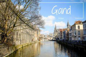 Gand Belgique Blog voyage LoveLiveTravel
