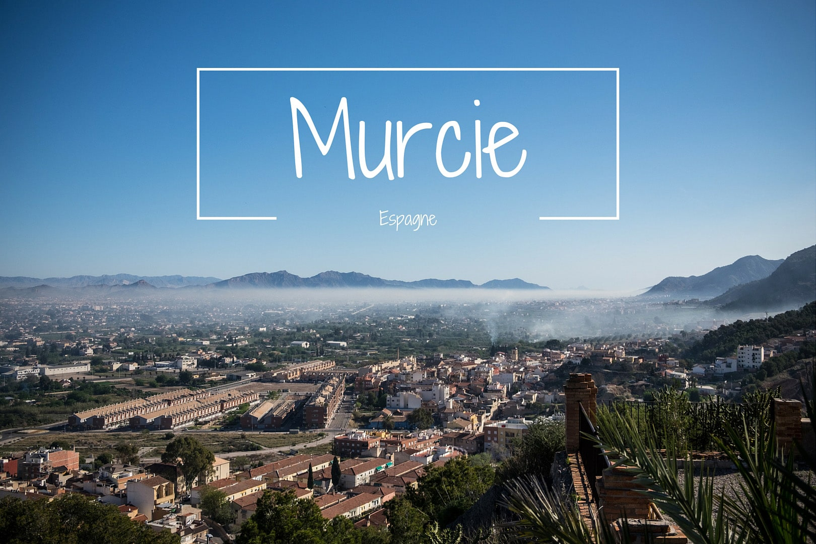 Murcie Espagne Blog voyage LoveLiveTravel