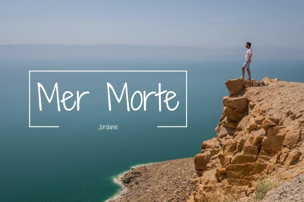 Mer Morte Jordanie blog voyage LoveLivetravel