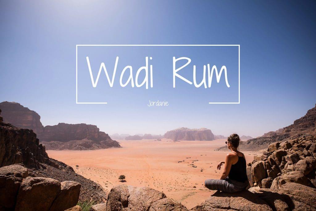 Wadi rum Roadtrip Jordanie blog voyage Love Live Travel