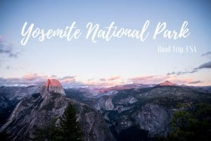 Yosemite National Park Road trip USA blog voyage Lovelivetravel