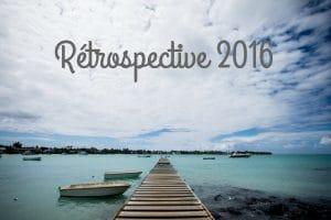 Rétrospective 2016 blog voyage lovelivetravel