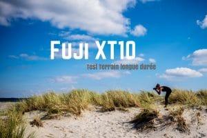 Fujifilm XT10 Test terrain longue durée blog voyage lovelivetravel