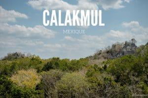 Calakmul cité maya mexique blog voyage lovelivetravel