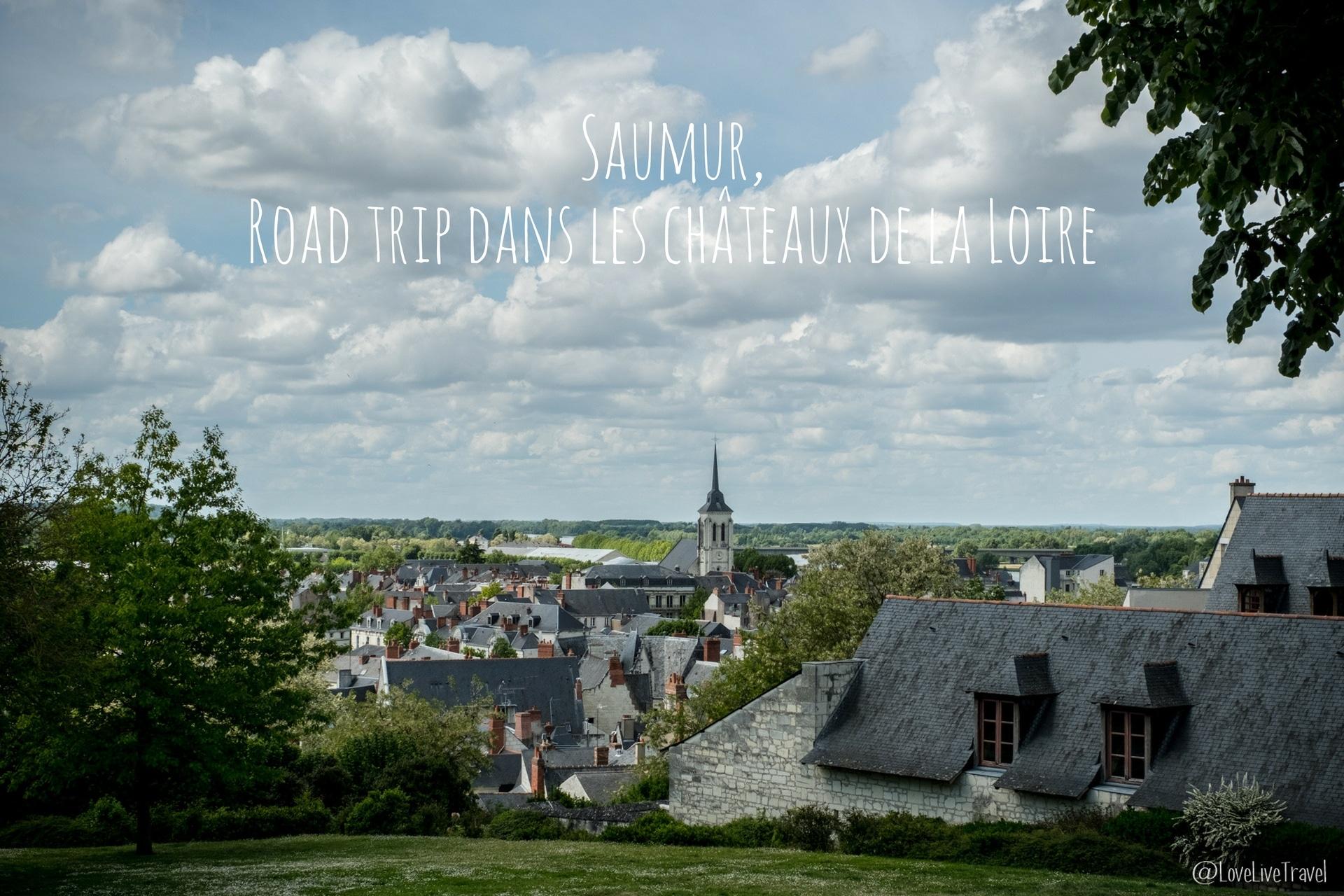 Saumur, road trip dans les Châteaux de la Loire