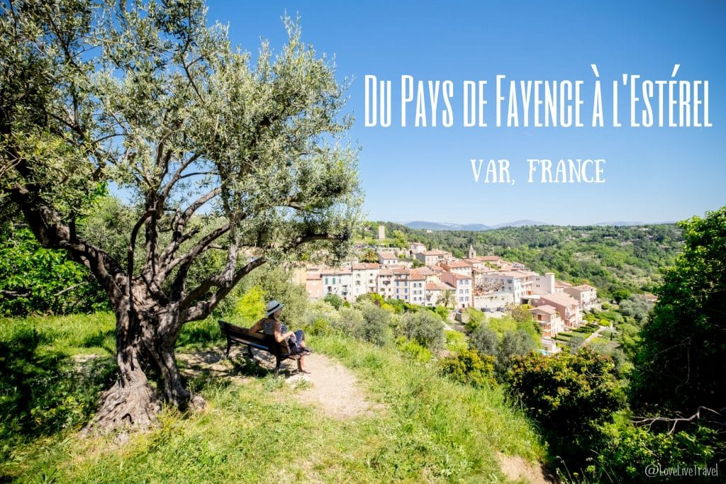Estérel Fayence var france blog voyage lovelivetravel