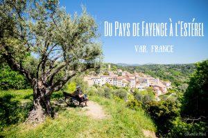 Estérel Fayence var france blog voyage lovelivetravel