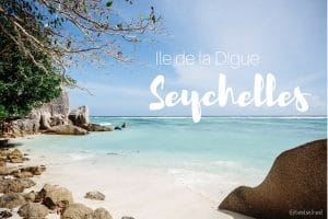 La Digue seychelles blog voyage lovelivetravel