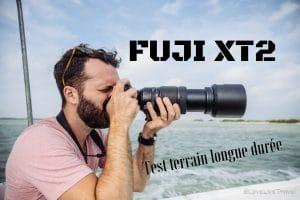 fujifilm XT2 test terrain longue durée blog voyage lovelivetravel