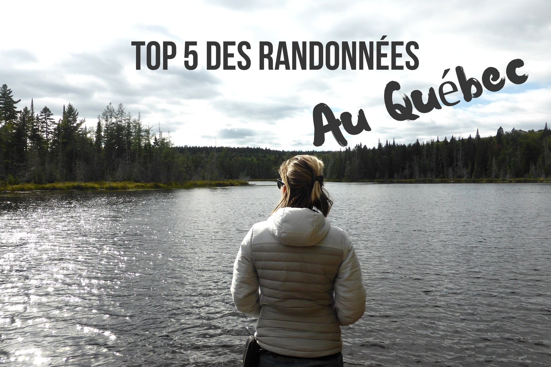 québec canada top 5 randonnées blog voyage lovelivetravel